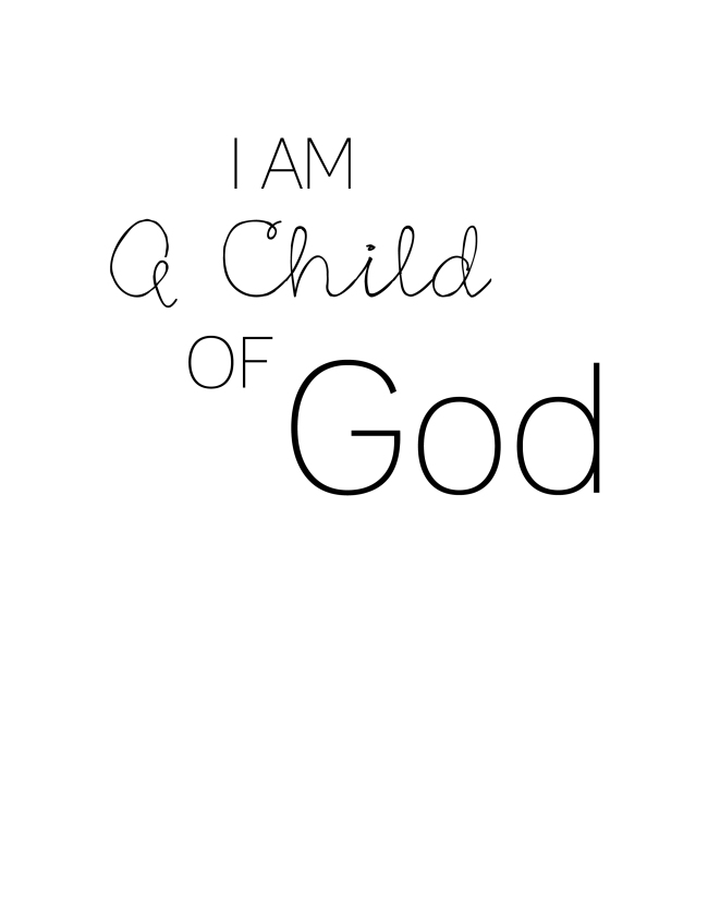 I Am a Child of God {ASF&D Typography}