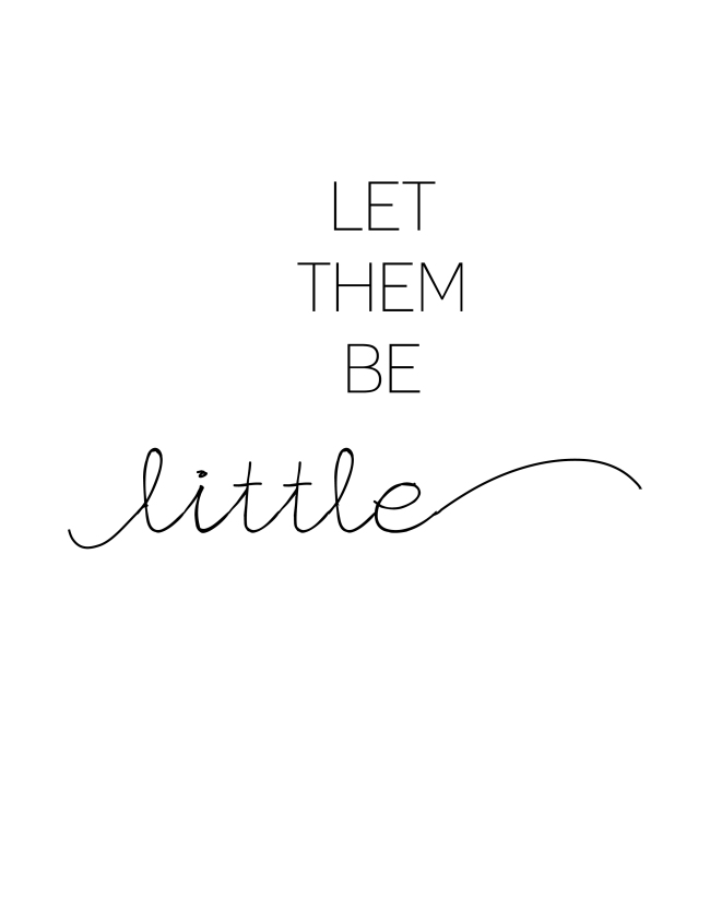 Let Them Be Little {ASF&D Typography}